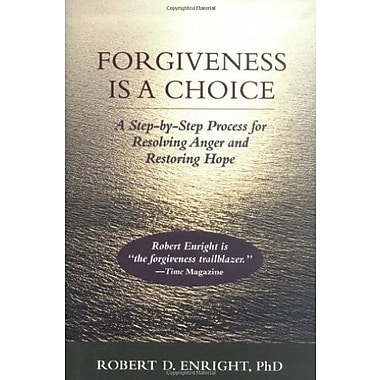 Forgiveness is a Choice: A Step-by-Step Process for Resolving Anger and Restoring Hope, New Book (9781557987570)
