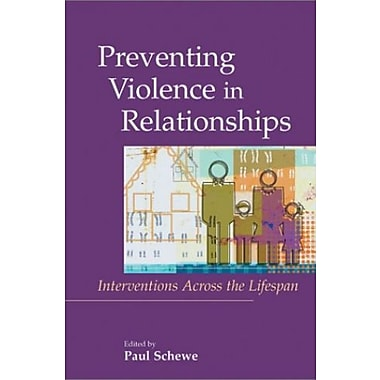 Preventing Violence in Relationships: Interventions Across the Life Span, New Book (9781557989116)