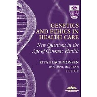 Genetics and Ethics in Health Care: New Questions in the Age of Genomics Health (9781558102637), New Book