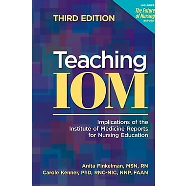 Teaching IOM: Implications of the Institute of Medicine Reports for Nursing Education, New Book (9781558104549)