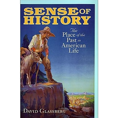 Sense of History: The Place of the Past in American Life, New Book (9781558492813)