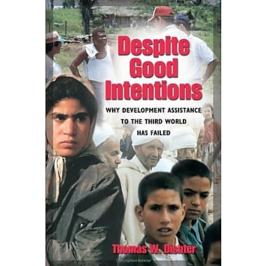 Despite Good Intentions: Why Development Assistance to the Third World Has Failed, Used Book (9781558493933)