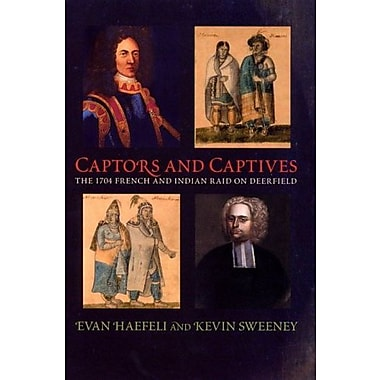 Captors and Captives: The 1704 French and Indian Raid on Deerfield (9781558495036), New Book