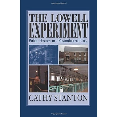 The Lowell Experiment: Public History in a Postindustrial City, Used Book (9781558495470)