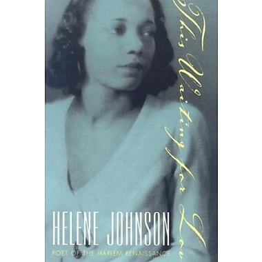 This Waiting for Love: Helene Johnson, Poet of the Harlem Renaissance, Used Book (9781558495722)
