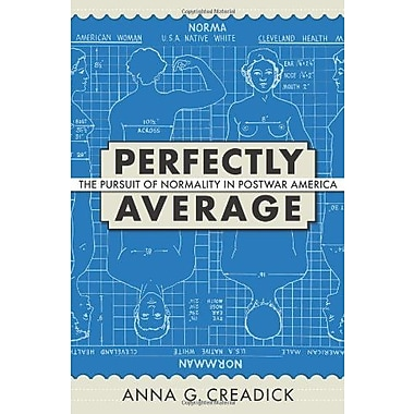 Perfectly Average: The Pursuit of Normality in Postwar America (Culture, Politics, and the Cold War), New Book (9781558498068)