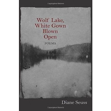 Wolf Lake, White Gown Blown Open: Poems (Juniper Prize for Poetry), Used Book (9781558498259)
