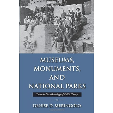 Museums, Monuments and National Parks: Toward a New Genealogy of Public History, Used Book, (9781558499409)