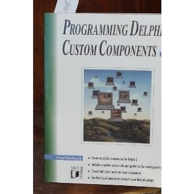 Programming Delphi Custom Components, New Book (9781558514577)