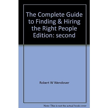The complete guide to finding & hiring the right people, New Book (9781558522589)
