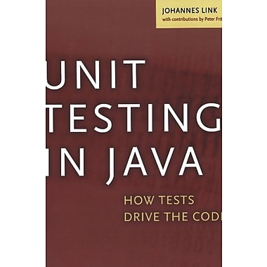 Unit Testing in Java: How Tests Drive the Code (9781558608689), New Book