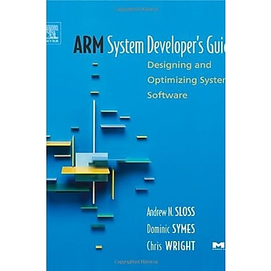 ARM System Developer's Guide: Designing and Optimizing System Software (9781558608740)