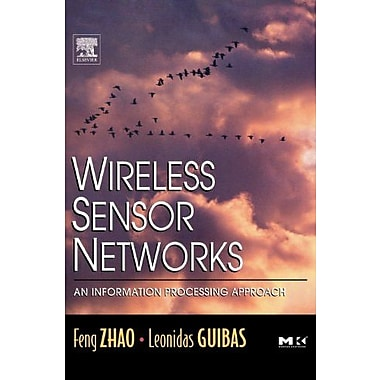 Wireless Sensor Networks: An Information Processing Approach (9781558609143), New Book