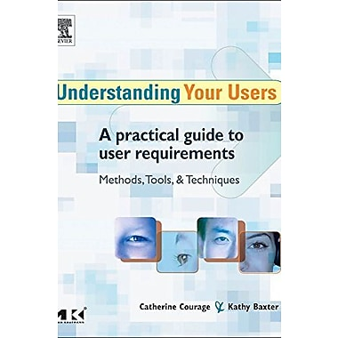 Understanding Your Users: A Practical Guide to User Requirements Methods, Tools and Techniques, Used Book, (9781558609358)