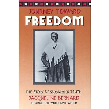 Journey Toward Freedom: The Story of Sojourner Truth, Used Book (9781558610248)