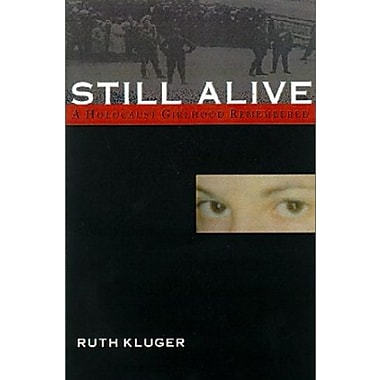 Still Alive: A Holocaust Girlhood Remembered, Used Book (9781558612716)