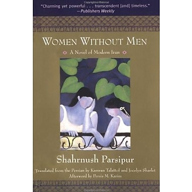 Women Without Men: A Novel of Modern Iran, Used Book (9781558614529)