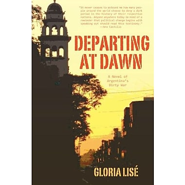 Departing at Dawn: A Novel of Argentina's Dirty War, New Book (9781558616035)