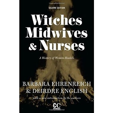 Witches, Midwives, and Nurses: A History of Women Healers (Contemporary Classics), New Book (9781558616615)