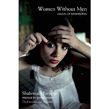 Women Without Men: A Novel of Modern Iran, Used Book (9781558617537)