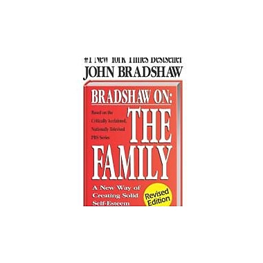 Bradshaw On: The Family: A New Way of Creating Solid Self-Esteem, New Book (9781558744271)