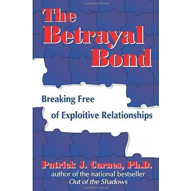 The Betrayal Bond: Breaking Free of Exploitive Relationships, Used Book (9781558745261)