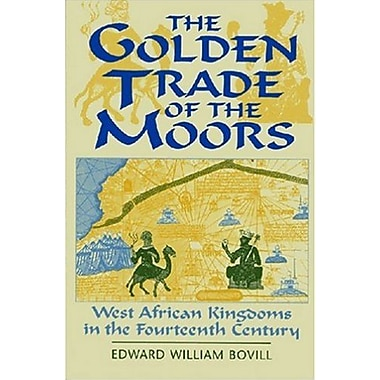 The Golden Trade of the Moors: West African Kingdoms in the Fourteenth Century, Used Book (9781558760912)
