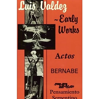 Luis Valdez Early Works: Actos, Bernabe and Pensamiento Serpentino, New Book (9781558850033)