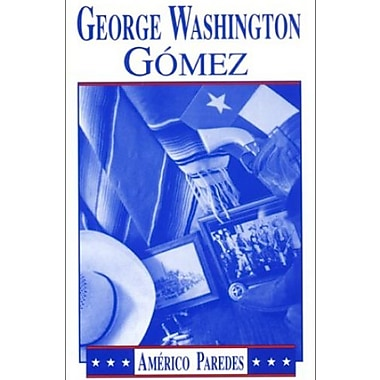 George Washington Gomez: A Mexicotexan Novel, New Book (9781558850125)