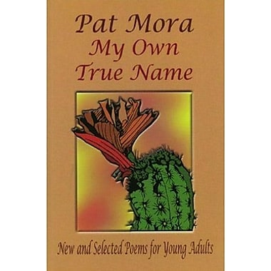 My Own True Name: New and Selected Poems for Young Adults, 1984-1999 (Pinata Books for Young Adults), Used Book (9781558852921)