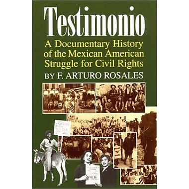 Testimonio: A Documentary History of the Mexican-American Struggle for Civil Rights, Used Book, (9781558852990)