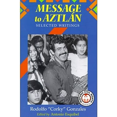 Message to Aztlan: Selected Writings of Rodolfo