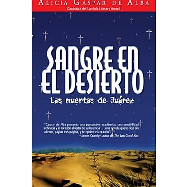 Sangre en el desierto/ Desert Blood: Las muertas de Juarez/ The Juarez Murders, Used Book (9781558855182)