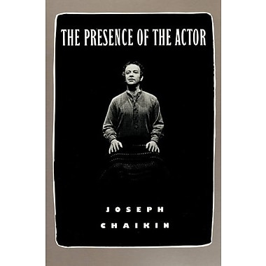 The Presence of the Actor, New Book (9781559360302)