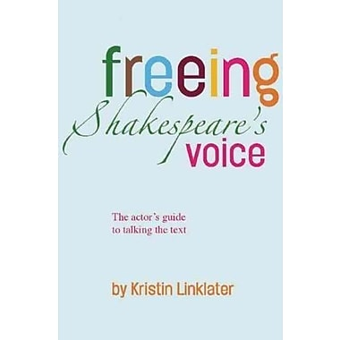 Freeing Shakespeare's Voice: The Actor's Guide to Talking the Text, New Book (9781559360319)