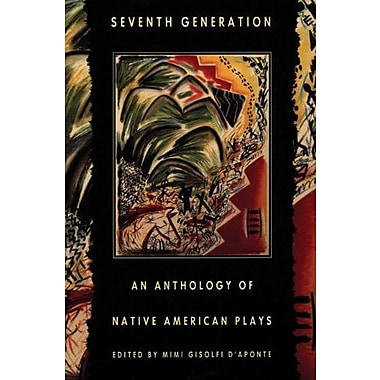 Seventh Generation: An Anthology of Native American Plays, New Book (9781559361477)