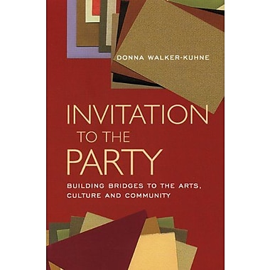 Invitation to the Party: Building Bridges to the Arts, Culture and Community, New Book (9781559362306)