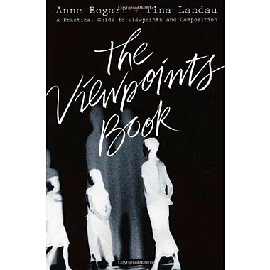 The Viewpoints Book: A Practical Guide to Viewpoints and Composition, New Book (9781559362412)