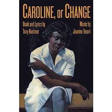 Caroline, or Change, Used Book (9781559362481)