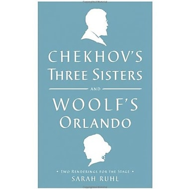 Chekhov's Three Sisters and Woolf's Orlando: Two Renderings for the Stage, Used Book (9781559364041)