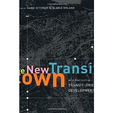 The New Transit Town: Best Practices In Transit-Oriented Development, Used Book (9781559631174)