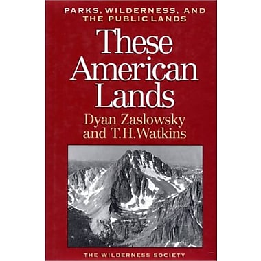 These American Lands: Parks, Wilderness, and the Public Lands: Revised and Expanded Edition, New Book (9781559632409)