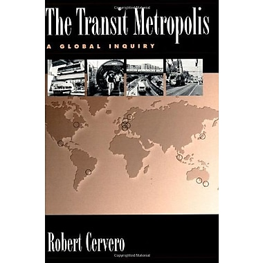 The Transit Metropolis: A Global Inquiry, New Book (9781559635912)