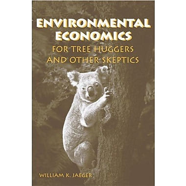 Environmental Economics for Tree Huggers and Other Skeptics, Used Book (9781559636681)