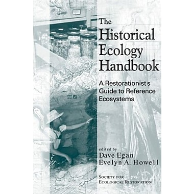 The Historical Ecology Handbook: A Restorationist's Guide To Reference Ecosystems, New Book (9781559637466)