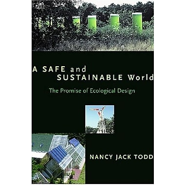 A Safe and Sustainable World: The Promise Of Ecological Design, New Book (9781559637800)