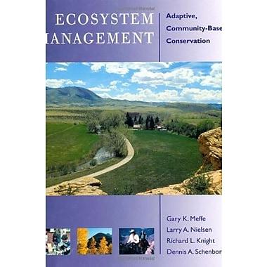 Ecosystem Management: Adaptive, Community-Based Conservation, New Book (9781559638241)