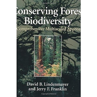 Conserving Forest Biodiversity: A Comprehensive Multiscaled Approach, New Book (9781559639354)