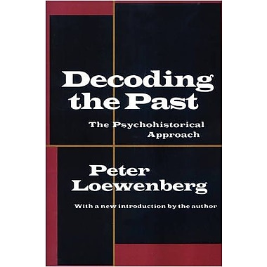 Decoding the Past: The Psychohistorical Approach, New Book (9781560008460)