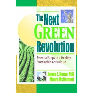 The Next Green Revolution: Essential Steps to a Healthy, Sustainable Agriculture, Used Book (9781560228868)